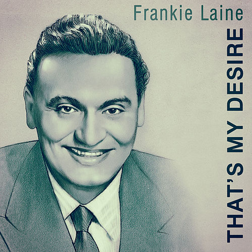 That's My Desire by Frankie Laine