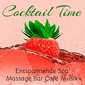 Cocktail Time - Entspannende Spa Massage Bar Café Musik mit Lounge Chill Instrumental Klänge by Various Artists