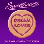 Dream Lover- Sweethearts (30 Sugar Coated Love Songs) de Various Artists