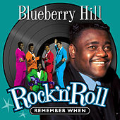 Blueberry Hill - Remember When (Rock 'N' Roll) de Various Artists
