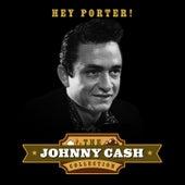 Hey Porter! (The Johnny Cash Collection) de Johnny Cash