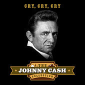 Cry, Cry, Cry (The Johnny Cash Collection) de Johnny Cash