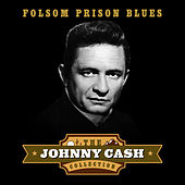 Folsom Prison Blues (The Johnny Cash Collection) von Johnny Cash