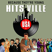 Because They're Young (Hitsville USA) de Various Artists