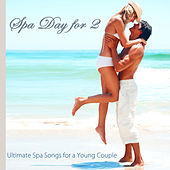 Spa Day for 2 – Ultimate Spa Songs for a Young Couple, Soothing Emotional Music for Relaxation, Massage & Day Spa Sauna Relax by S.P.A