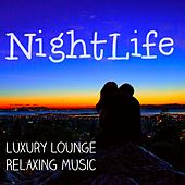 Nightlife - Luxury Lounge Relaxing Music for Soft Sensual Evening and Deep Meditation von Various Artists