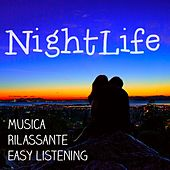 Nightlife - Musica Rilassante Easy Listening Chill per una Serata Sensuale e Tecniche di Meditazione von Various Artists