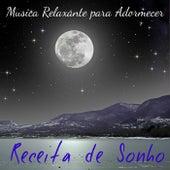 Receita de Sonho - Musica Suave Relaxante como Ajuda para Adormecer e Mantener a Calma, Sons de Natureza Instrumentais New Age de Musica para Dormir