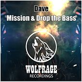 Mission & Drop The Bass - Single von Dave