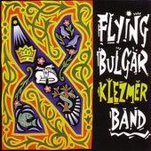 The Flying Bulgar Klezmer Band by Flying Bulgar Klezmer Band