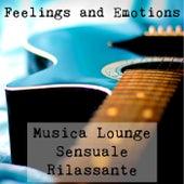 Feelings and Emotions - Musica Lounge Chill Rilassante Sensuale per Cena Romantica e Potere della Mente von Vintage