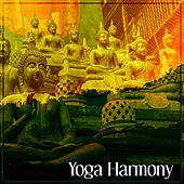 Yoga Harmony – New Age Music for Meditation, Harmony & Balance, Pure Relaxation, Healing Music, Calmness, Mindfulness Meditation by Relax - Meditate - Sleep
