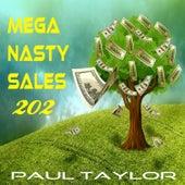Mega Nasty Sales 202 by Paul Taylor