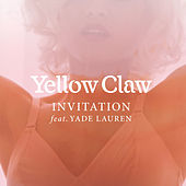 Invitation by Yellow Claw