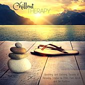 Chillout Therapy - Soothing and Calming Sounds & Relaxing Tracks to Chill, Feel Good and Be Positive by Chill Out Del Mar