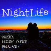 Nightlife - Musica Luxury Lounge Relajante para Sensual Noche y Ejercicios de Meditación von Various Artists