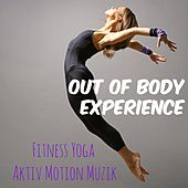 Out of Body Experience - Fitness Personal Trainer Yoga Aktiv Motion Muzik, Deep House Reggaeton Ljud by Ibiza Fitness Music Workout