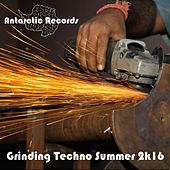 Grinding Techno: Summer 2k16 de Various Artists