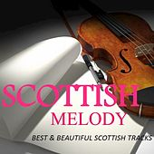 Scottish Melody: Best & Beautiful Scottish Tracks by Various Artists