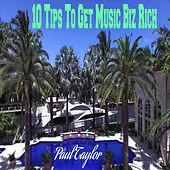 10 Tips To Get Music Biz Rich by Paul Taylor