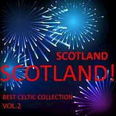 Scotland! Scotland! Best Celtic Collection, Vol.2 by Various Artists