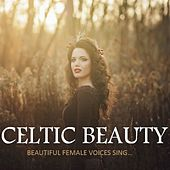 Celtic Beauty: Beautiful Female Voices Sing… by Various Artists