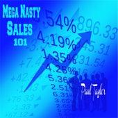 Mega Nasty Sales 101 by Paul Taylor