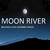 Moon River: Beautiful Easy Listening Tracks by Various Artists