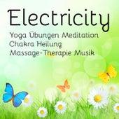 Electricity - Yoga Übungen Meditation Chakra Heilung Massage-Therapie Musik mit Lounge Chill Entspannung Klänge by Various Artists