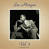 Lee Morgan, Vol. 3 (Remastered 2016) by Lee Morgan