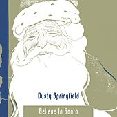 Believe In Santa de Dusty Springfield