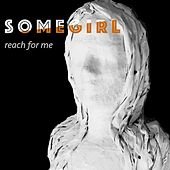 Reach for Me de Somegirl