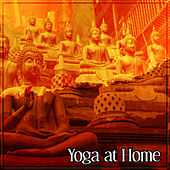 Yoga at Home – Spiritual Healing Sounds for Deep Focus on Meditation, Practise Yoga at Home, Relax Nature Sounds, Pure Meditation, Sleep by Meditation Awareness