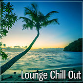 Lounge Chill Out – Beach & Bar, Miami Chill Vibes von Chill Out