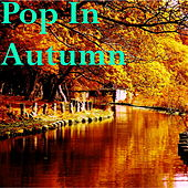 Pop In Autumn by Various Artists