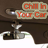 Chill In Your Car von Various Artists