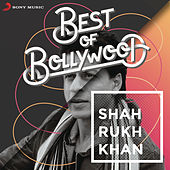 Best of Bollywood: Shah Rukh Khan de Various Artists