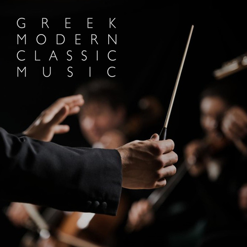 Greek Modern Classic Music by Various Artists