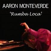 Rumba Loca by Aaron Monteverde
