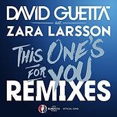 This One's for You (feat. Zara Larsson) (Remixes EP; Official Song UEFA EURO 2016) von David Guetta
