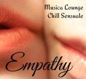 Empathy - Musica Lounge Chill Sensuale per Massaggi Cena Romantica von Various Artists