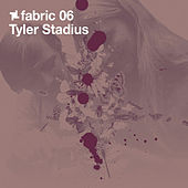 fabric 06: Tyler Stadius by Various Artists