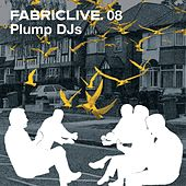 FABRICLIVE 08: Plump DJs by Various Artists