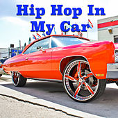 Hip Hop In My Car von Various Artists