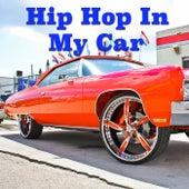 Hip Hop In My Car de Various Artists