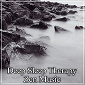 Deep Sleep Therapy - Zen Music for Lucid Dreaming, Fight Insomnia, Trouble Sleeping, Soothe Your Baby, New Age Music to Fall Asleep Quickly, Meditation Before Sleeping by Various Artists