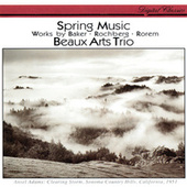 Rorem: Spring Music / Baker: Roots II / Rochberg: Piano Trio No. 3 by Beaux Arts Trio