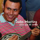 Juízo Que Dá Samba de João Martins