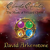 Elements Enchanted (Original Game Soundtrack from Wizard Quest) by David Arkenstone
