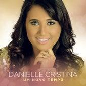 Um Novo Tempo de Danielle Cristina